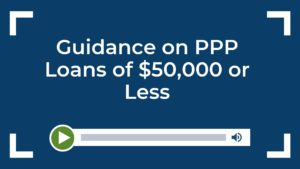Guidance on PPP Loans of $50,000 or Less